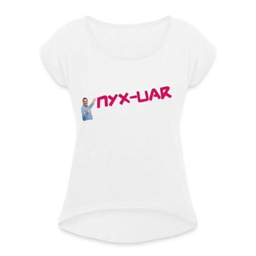 Phil x Nyx - Women's T-Shirt with rolled up sleeves