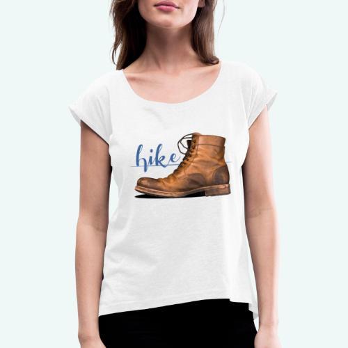 Hike - Frauen T-Shirt mit gerollten Ärmeln
