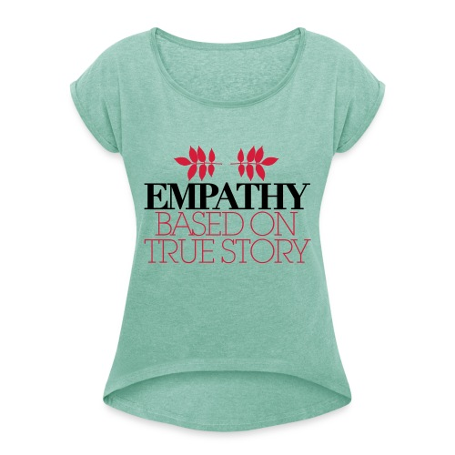 empathy story - Koszulka damska z lekko podwiniętymi rękawami