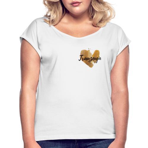 Trauzeugin - Frauen T-Shirt mit gerollten Ärmeln