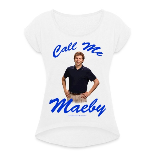 ArrestedDevelopment Call me Maeby - Frauen T-Shirt mit gerollten Ärmeln