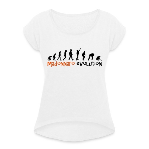 madonnaro evolution original - Women's T-Shirt with rolled up sleeves