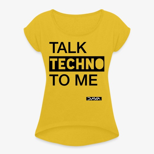 Talk Techno - black - Women's T-Shirt with rolled up sleeves