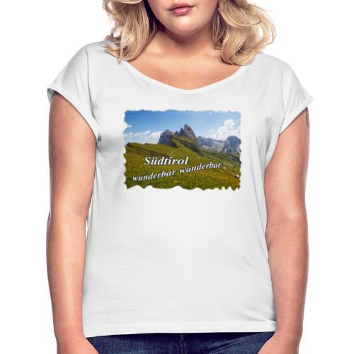 Südtirol - wunderbar wanderbar - Frauen T-Shirt mit gerollten Ärmeln