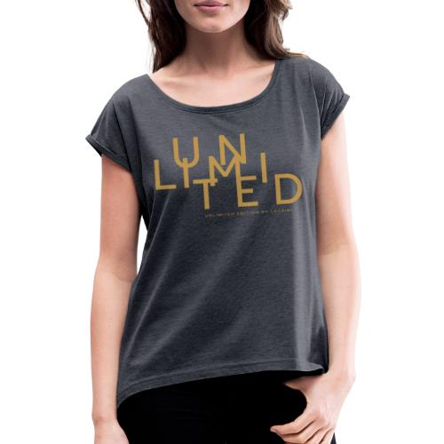 Unlimited gold - Women's T-Shirt with rolled up sleeves