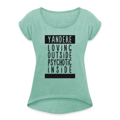 Yandere manga - Women's T-Shirt with rolled up sleeves