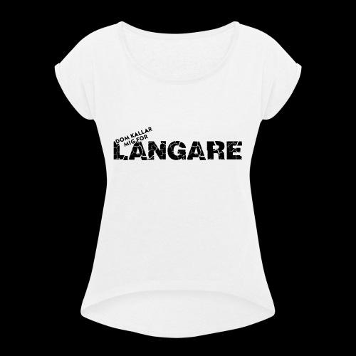 LANGARE - T-shirt med upprullade ärmar dam