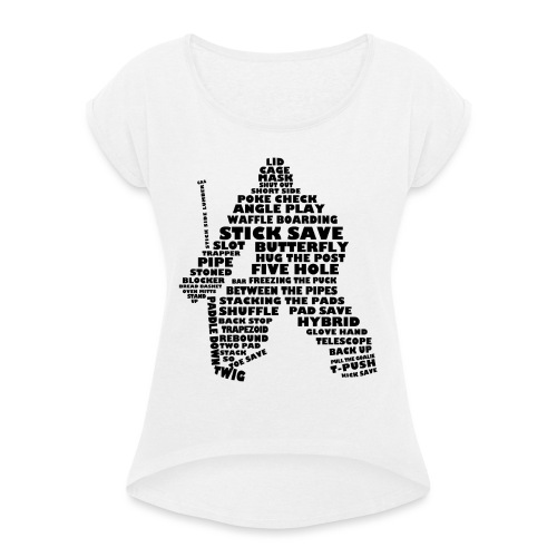 Language of Hockey (Goalie version, black print) - Women's T-Shirt with rolled up sleeves