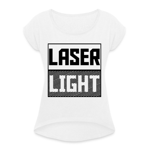 laser light design - Women's T-Shirt with rolled up sleeves