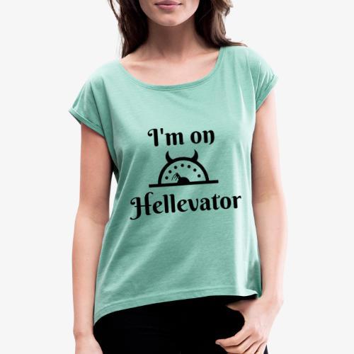 I'm on hellevator - T-shirt à manches retroussées Femme
