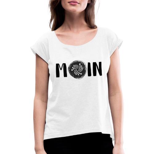 MOIN IOTA | BTC, Kryptowährung | IOTA Shirt - Frauen T-Shirt mit gerollten Ärmeln
