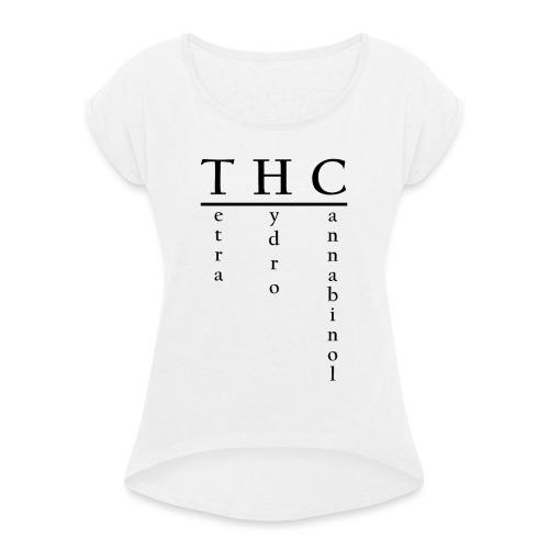 THC-Tetrahydrocannabinol - Frauen T-Shirt mit gerollten Ärmeln