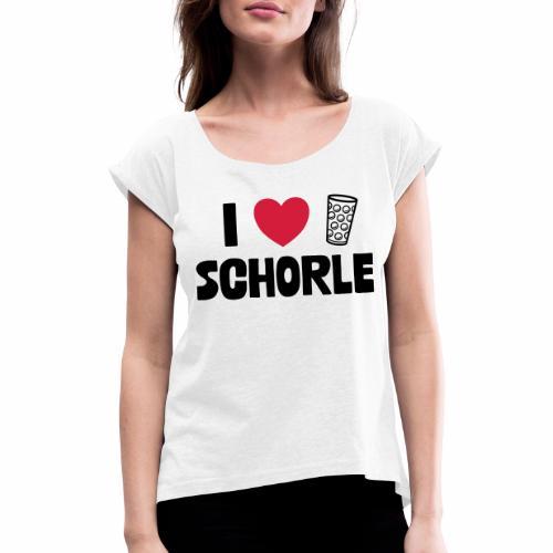 I love Schorle & Dubbeglas - Frauen T-Shirt mit gerollten Ärmeln