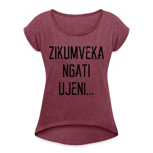 Zikumveka Ngati Black - Women's T-Shirt with rolled up sleeves