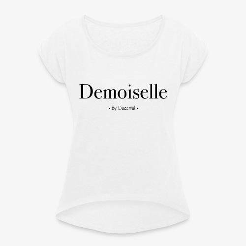 Demoiselle - T-shirt à manches retroussées Femme