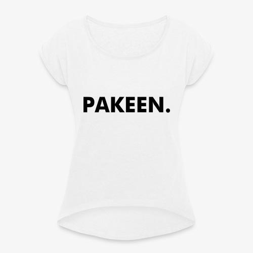 Pak Een Punt Horizontaal - Vrouwen T-shirt met opgerolde mouwen