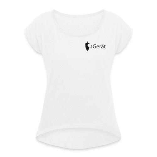 DIE GERÄT - Frauen T-Shirt mit gerollten Ärmeln