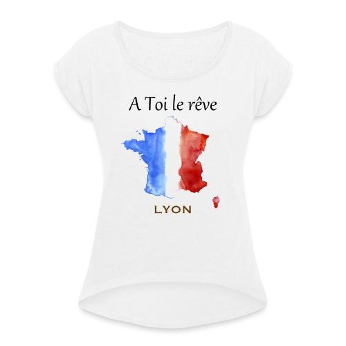 Collection A Toi Le Rêve - France (Lyon) - T-shirt à manches retroussées Femme