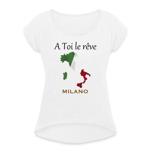 Collection A Toi Le Rêve - Italie (Milano) - T-shirt à manches retroussées Femme