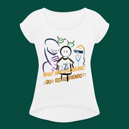 Que estas mirando? - Camiseta con manga enrollada mujer