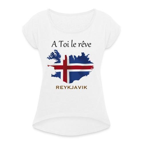 Collection A Toi Le Rêve - Islande - T-shirt à manches retroussées Femme