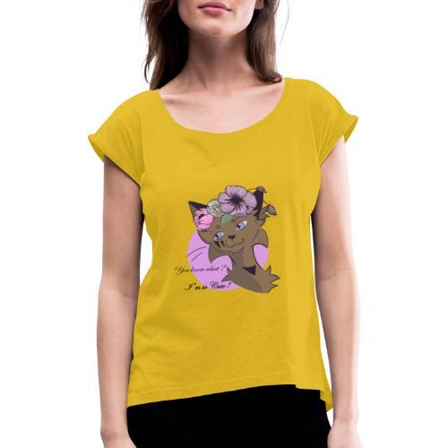 You know what ? I'm so cute ! - T-shirt à manches retroussées Femme