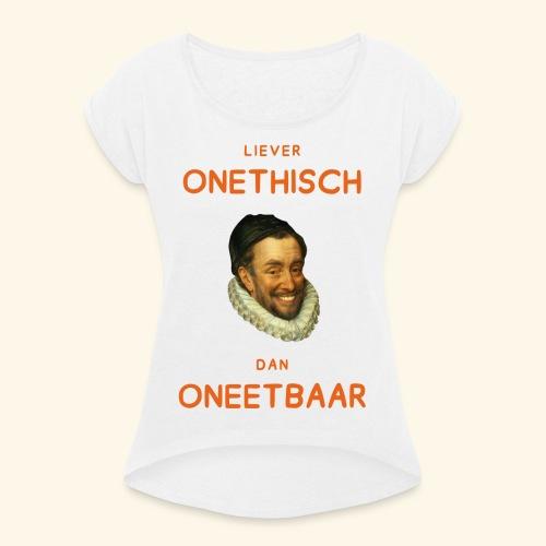 Liever onethisch dan oneetbaar - Vrouwen T-shirt met opgerolde mouwen