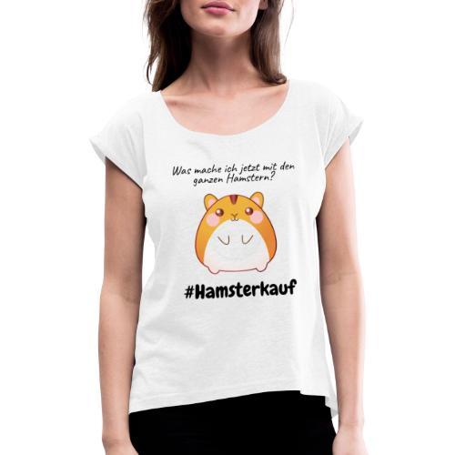 Ganze Hamster - Frauen T-Shirt mit gerollten Ärmeln