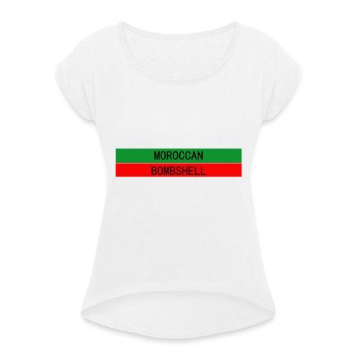 Moroccan Bombshell - Frauen T-Shirt mit gerollten Ärmeln