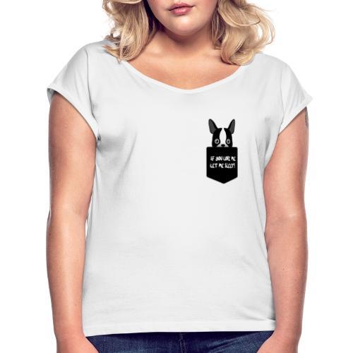 If You Love Me Let Me Sleep - T-shirt à manches retroussées Femme