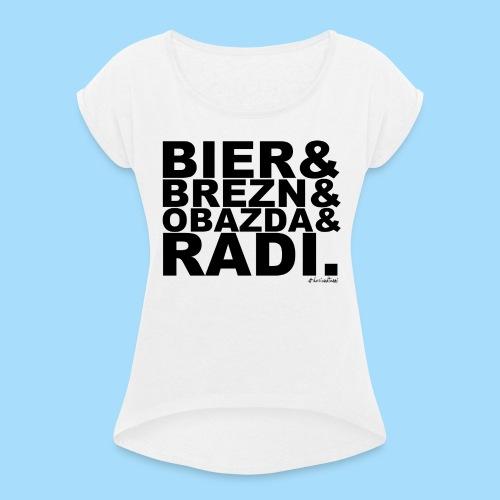 Bier & Brezn & Obazda & Radi. - Frauen T-Shirt mit gerollten Ärmeln