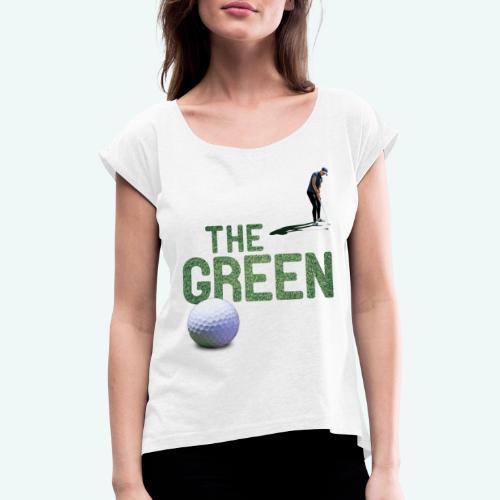 Golf - The Green - Frauen T-Shirt mit gerollten Ärmeln