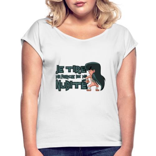 Shiryû - Nudité - T-shirt à manches retroussées Femme