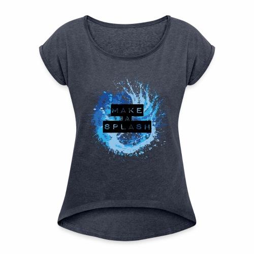 Make a Splash - Aquarell Design in Blau - Frauen T-Shirt mit gerollten Ärmeln
