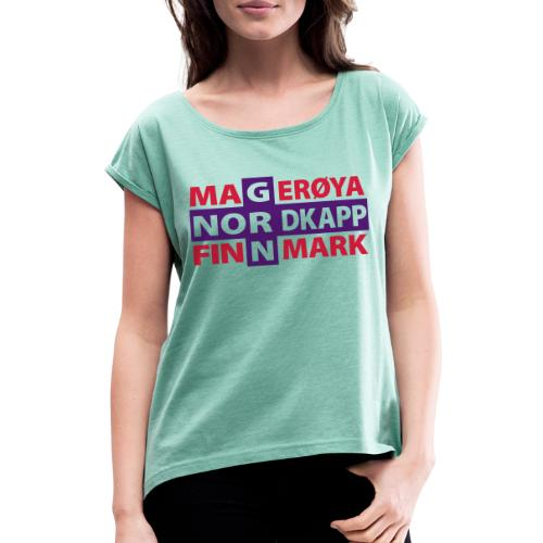 Magerøya North Cape Finnmark - Women's T-Shirt with rolled up sleeves