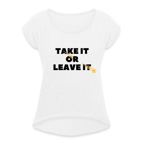 Take It Or Leave It - T-shirt à manches retroussées Femme