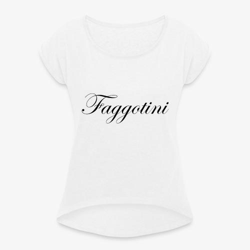 Fagotini - T-shirt à manches retroussées Femme
