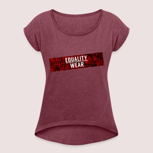 Equality Wear Long Rose Print Edition - Women's T-Shirt with rolled up sleeves