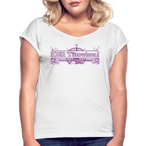 DER Taetowierer Logowear - Frauen T-Shirt mit gerollten Ärmeln