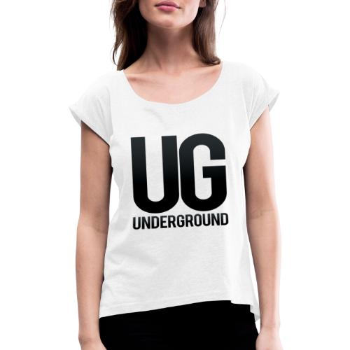 UG underground - Women's T-Shirt with rolled up sleeves