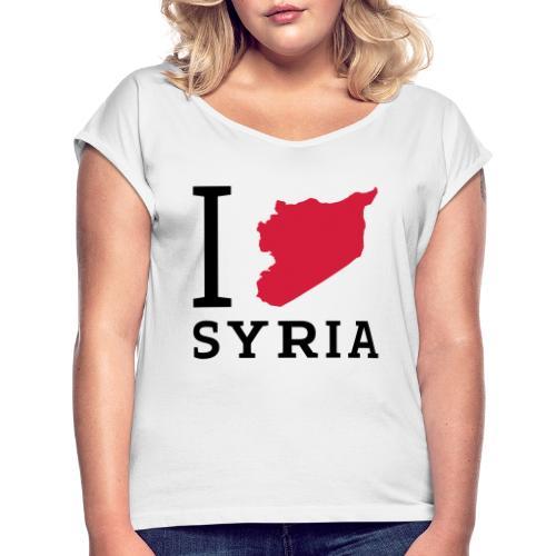 I love Syria - Vrouwen T-shirt met opgerolde mouwen