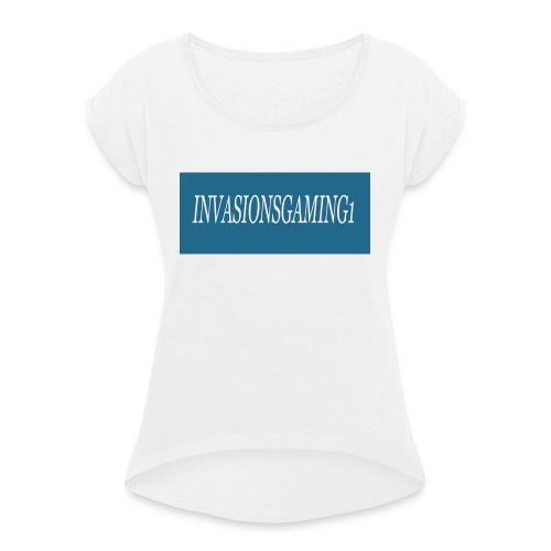 Invasions T SHIRT - Women's T-Shirt with rolled up sleeves