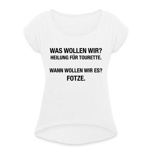 Tourette - Frauen T-Shirt mit gerollten Ärmeln