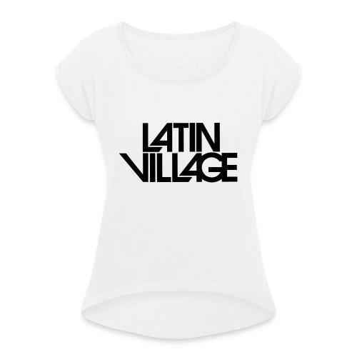 Logo Latin Village 30 - Vrouwen T-shirt met opgerolde mouwen