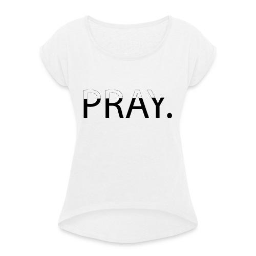 PRAY - T-shirt à manches retroussées Femme