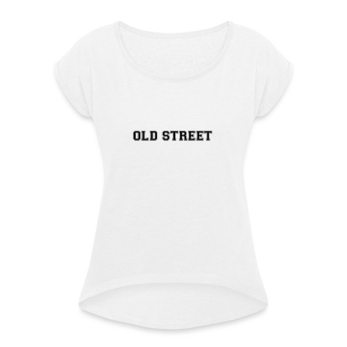 OLDSTREET - Women's T-Shirt with rolled up sleeves