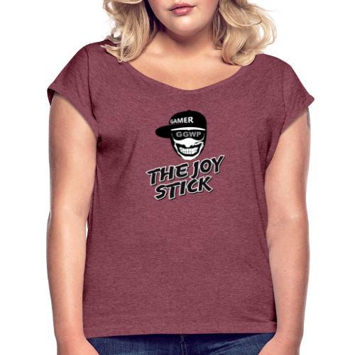 The Joy Stick - Gamer - Naisten T-paita, jossa rullatut hihat