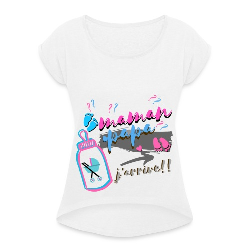 maman grossesse bébé j'arrive fille ou garçon - T-shirt à manches retroussées Femme