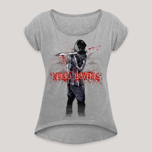 死没 1 Nugu Buyeng - Frauen T-Shirt mit gerollten Ärmeln