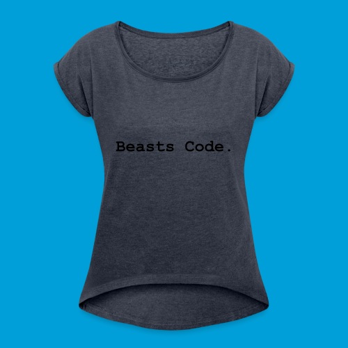 Beasts Code. - Women's T-Shirt with rolled up sleeves
